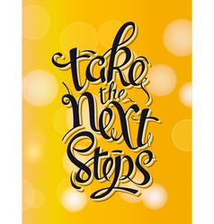 Take the next steps Sign vector