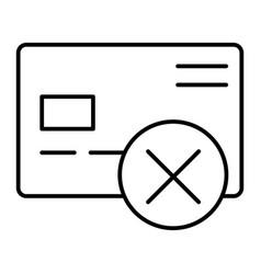 Cancel credit card thin line icon plastic card vector