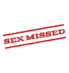 Sex Missed Watermark Stamp vector image
