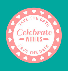Wedding circle pink celebrate with us image vector