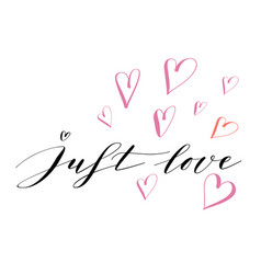 hand lettering just love vector image