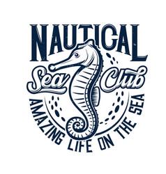 Tshirt print with sea horse for marine club vector