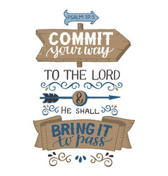 Hand lettering commit your way to lord and he vector