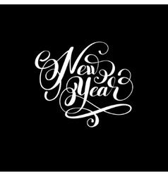 new year holiday calligraphy handwritten vector image