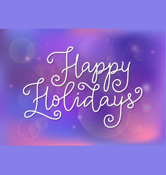 happy holidays in white on violet and pink vector image