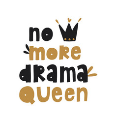 No more drama queen vector