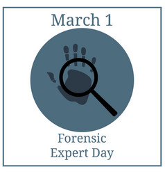 forensic expert day march holiday calendar vector image