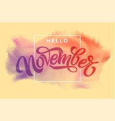hello november typography on light watercolor vector image