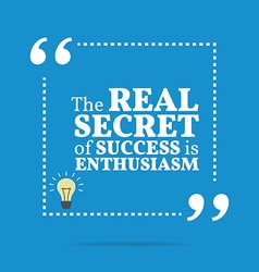 Inspirational motivational quote the real secret vector