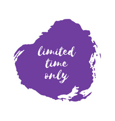 Limited time only design template vector