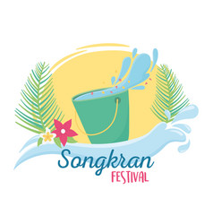songkran festival bucket with water flowers leaves vector image
