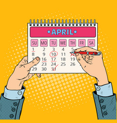 Pop art businessman hand planning calendar date vector