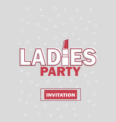 Template for ladies night party invitation vector
