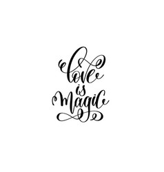 live is magic - black and white hand lettering vector image