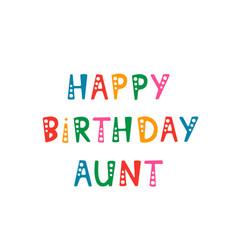 Handwritten lettering of happy birthday aunt on vector