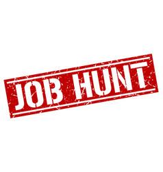 Job hunt square grunge stamp vector