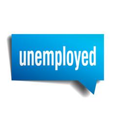 Unemployed blue 3d speech bubble vector