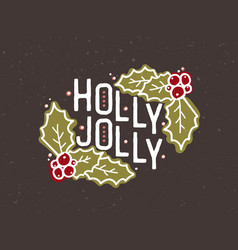 holly jolly lettering handwritten with elegant vector image