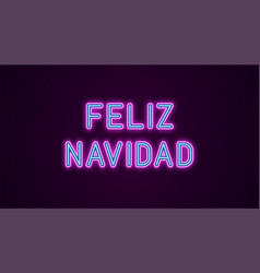 neon festive inscription for spanish christmas vector image