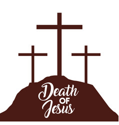 Death of jesus three crosses in hill vector