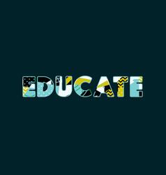 Educate concept word art vector