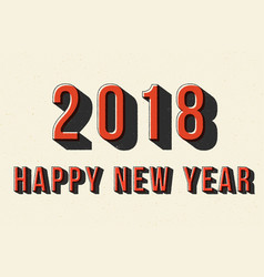 2018 happy new year retro typography poster vector image
