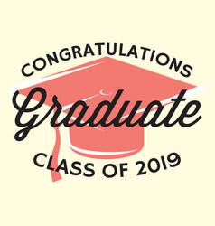 graduation class of 2019 congrats grad vector image
