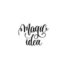 magic idea - black and white hand lettering vector image