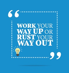 Inspirational motivational quote Work your way up vector image