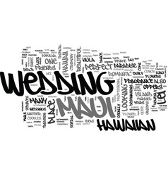 A marriage made in maui heaven text word cloud vector