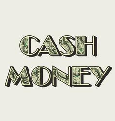 Cash money vintage colorful lettering vector