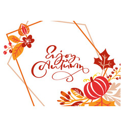 greeting card with text enjoy autumn orange vector image