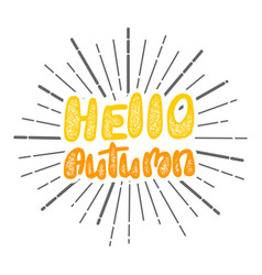 hello autumn handwritten stamp lettering vector image