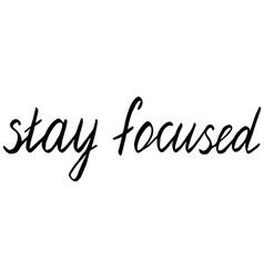 stay focused vector image vector image