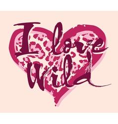 Love wild vector image vector image