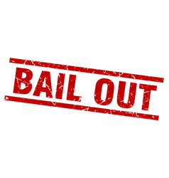square grunge red bail out stamp vector image