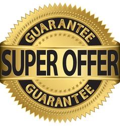 Super offer guarantee golden label vector image vector image