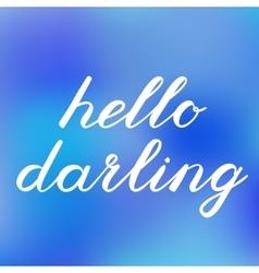 Hello darling brush lettering Cute handwriting vector image vector image
