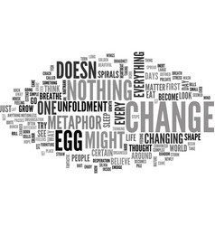 A metaphor for change egg text word cloud vector