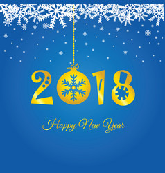 happy new year 2018 on christmas ball gold vector image