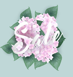 Hydrangea with summer sale lettering vector