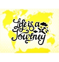 Life is a journey type design vector image
