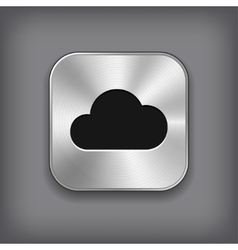 Cloud icon - metal app button vector image vector image