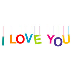 I love you banner with hanging letters vector