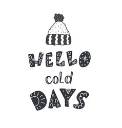 Knitted hat and winter quote or phrase hand drawn vector