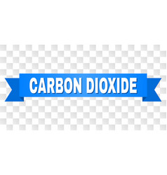 Blue tape with carbon dioxide text vector