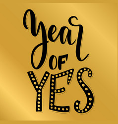 Year of yes lettering vintage design vector