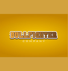 Bullfighter bull fighter western style word text vector