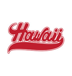 hawaii hanwritten lettering made in 90s style vector image