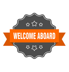 Welcome aboard isolated seal welcome aboard vector